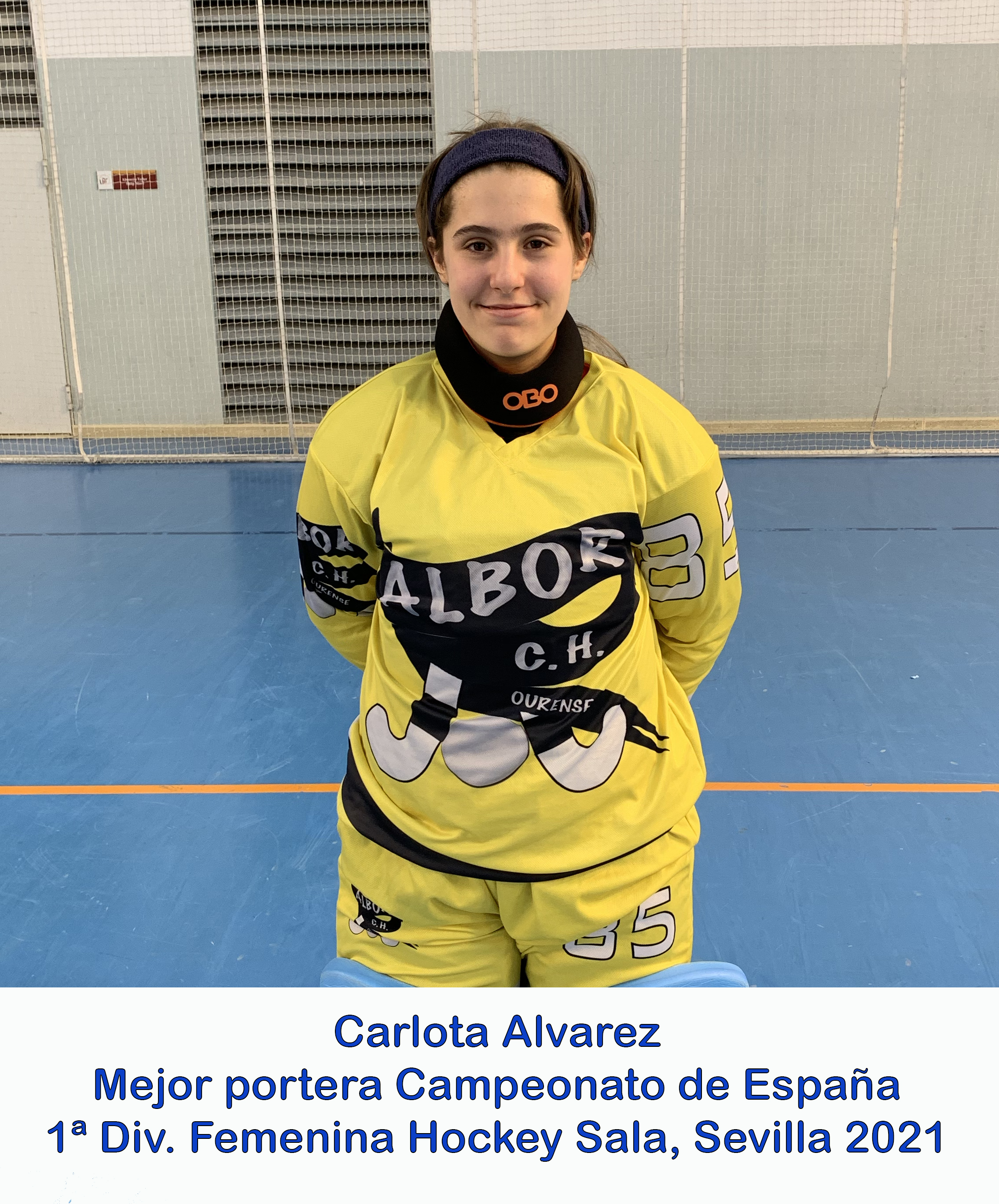 ¡¡¡ CARLOTA ALVAREZ, MEJOR PORTERA DE LA FASE FINAL DE PRIMERA DIVISION FEMENINA DE SALA !!!