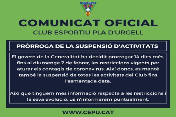 Les actitivitats del Club continuen suspeses fins el 7 de febrer.