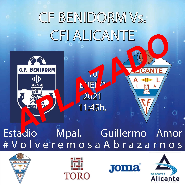 Aplazado el partido CF Benidorm vs CFI Alicante