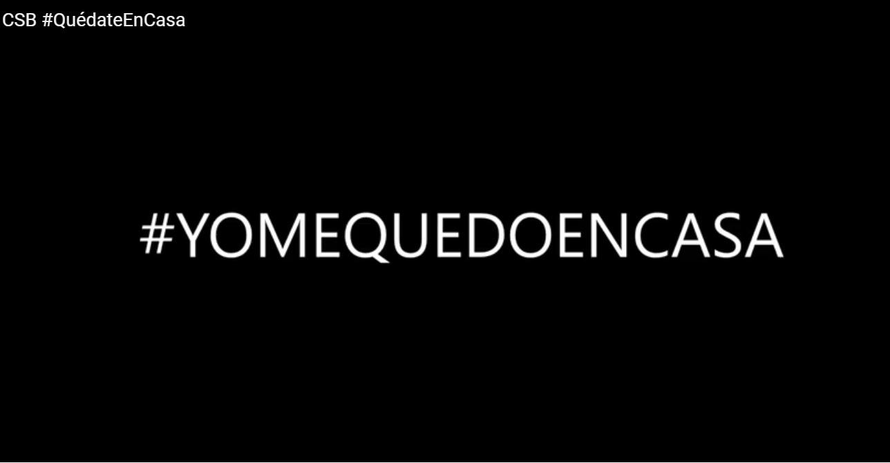 VÍDEO CSB #QuédateEnCasa