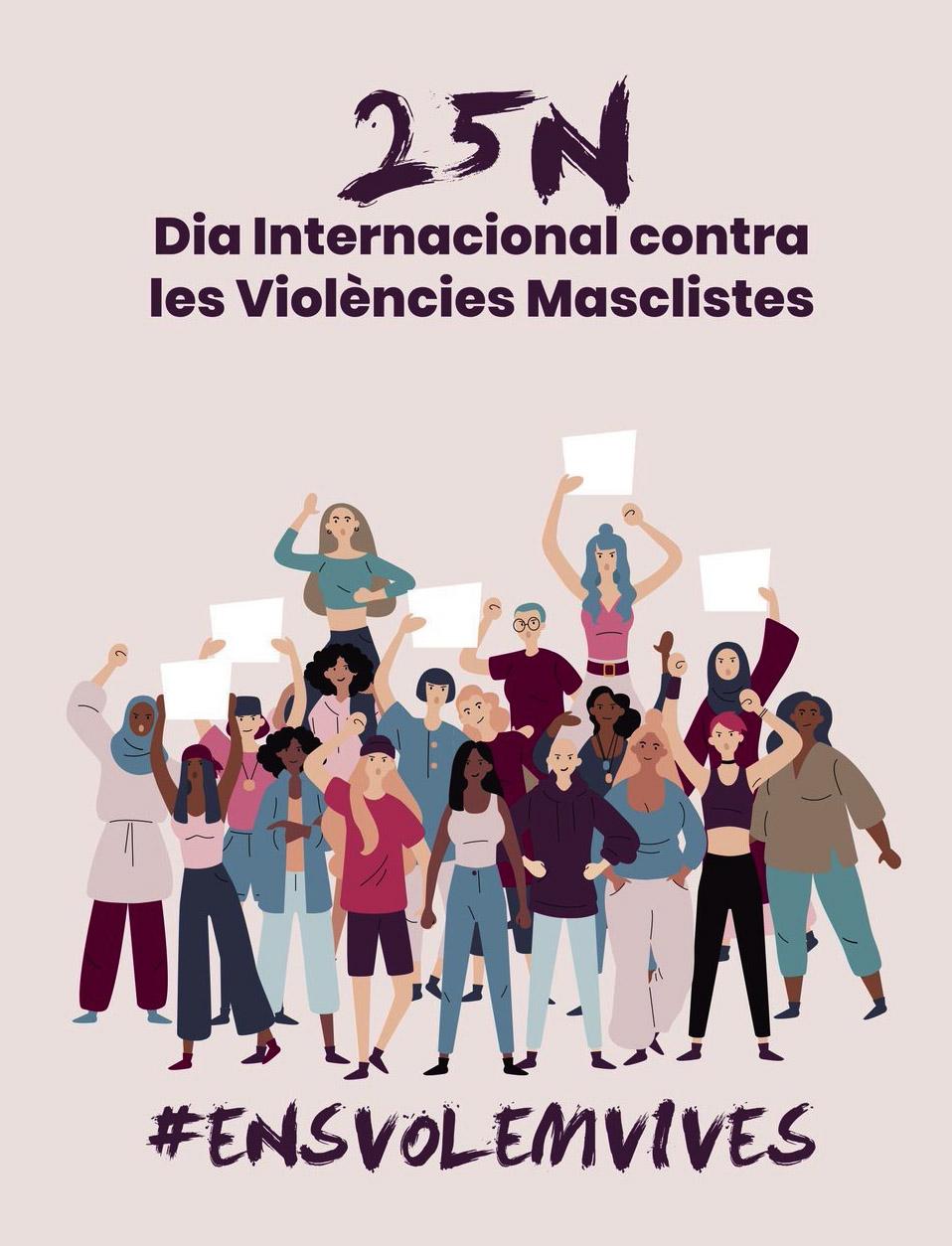 25N DIA INTERNACIONAL CONTRA LES VIOLÈNCIES MASCLISTES, TOT EL NOSTRE SUPORT