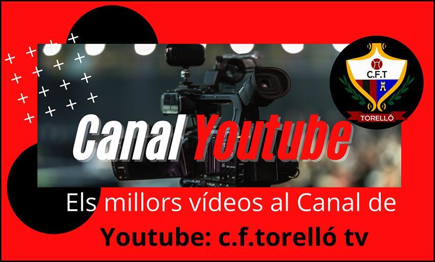 TOTS ELS VÍDEOS AL CANAL DE YOUTUBE CFTORELLÓ