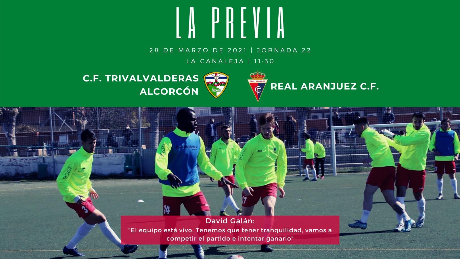 PREVIA J22| C.F. TrivalValderas Alcorcón - Real Aranjuez C.F.