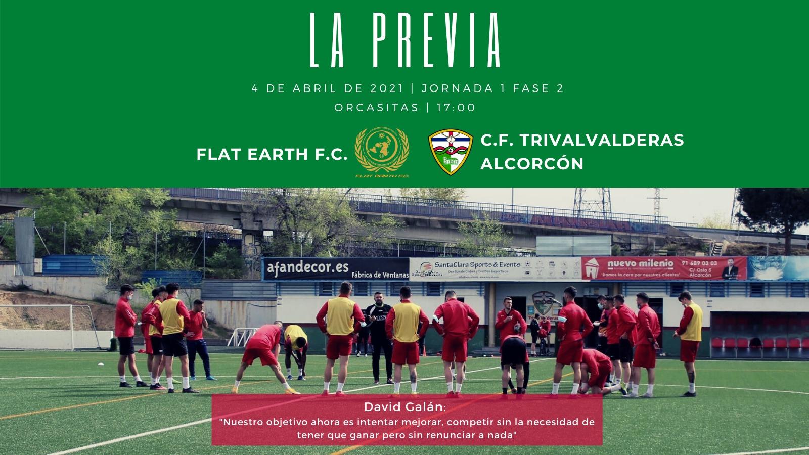 PREVIA J1 FASE 2| Flat Earth F.C. - C.F. TrivalValderas Alcorcón